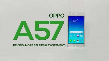 Oppo A57 review: More selfies, more fun & exciting