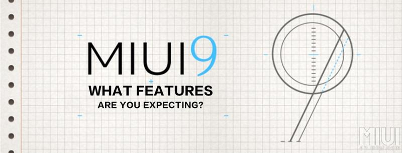 15+ Things to know more about MIUI 9 and when will it be released?