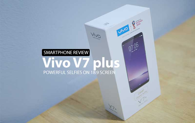 vivo v7 plus review philippines