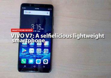 Vivo V7 Review: A selfielicious lightweight smartphone