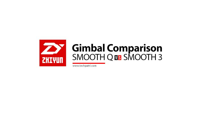 Zhiyun Gimbal Comparison: Smooth Q vs Smooth 3