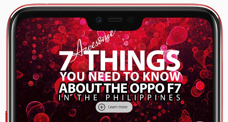7 Things You Need To Know About the OPPO F7 in the Philippines