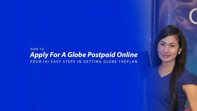 Easy Steps On How To Apply For A Globe Postpaid Online