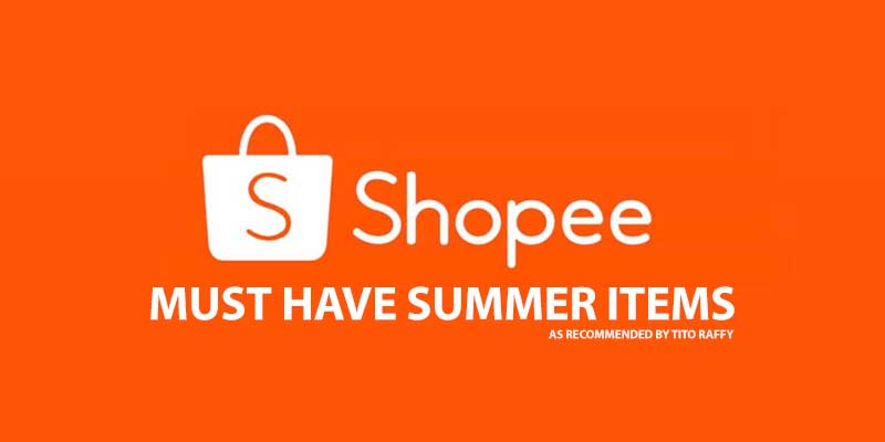 SUMMER Must Have Items from Shopee