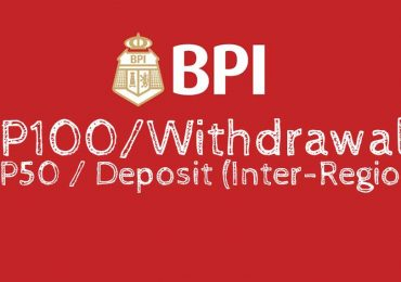 BPI to start charging P100 on over-the-counter Withdrawal, P50 on Inter-Regional Deposits