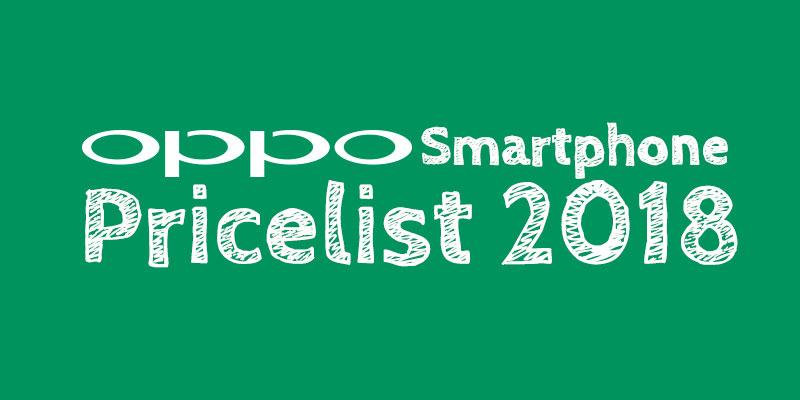 OPPO Smartphone Price List (SRP, Lazada, Argomall, etc)