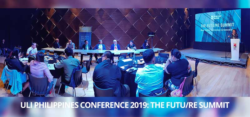 ULI Philippines Conference 2019 – THE FUTU/RE SUMMIT: Real Estate technology and innovation