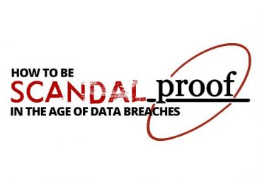 How to be Scandal-Proof in the age of data breaches