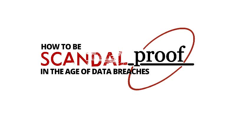 Photo of How to be Scandal-Proof in the age of data breaches