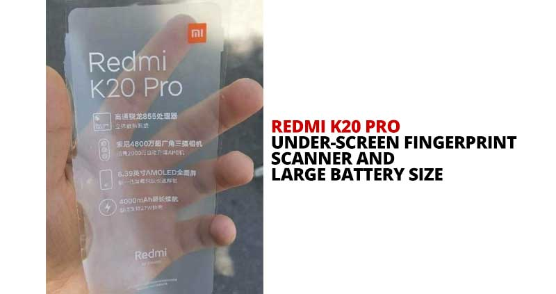 Redmi K20 Pro to have under-screen fingerprint scanner and large battery size
